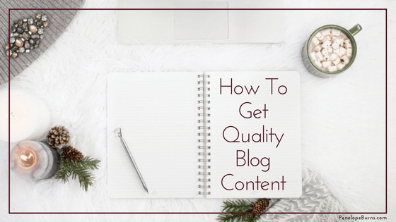 How To Get Quality Blog Content