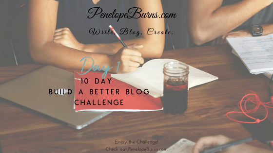 10 Day Build a Better Blog Challenge Day 1