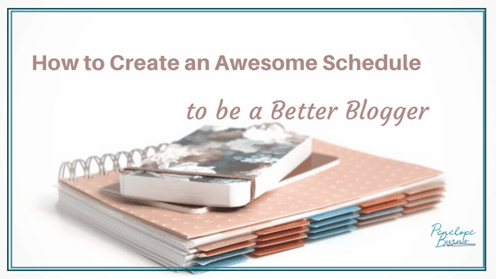How to Create an Awesome Schedule to Be a Better Blogger