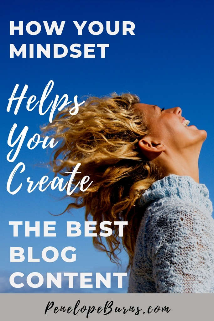 How a Blogging Mindset Will Make You Create the Best Blog Content P2