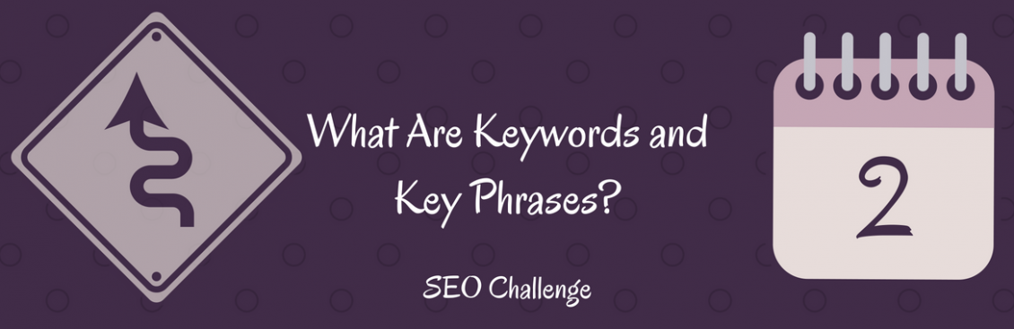 What Are Keywords and Key Phrases?